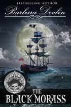 The Black Morass - Pirates of the Coast, #1 ebook by Barbara Devlin