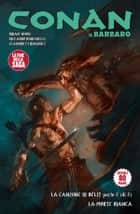 Conan il Barbaro 12. La canzone di Bêlit & La morte bianca ebook by Sean Phillips, Riccardo Burchielli, Brian Wood,...