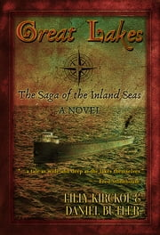 Great Lakes - The Saga of the Inland Seas ebook by Lilly Kirckof,Daniel Butler