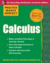 Practice Makes Perfect Calculus ebook by Dr. William Clark,Sandra McCune