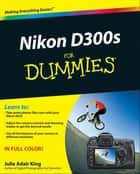 Nikon D300s For Dummies ekitaplar by Julie Adair King