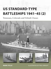 US Standard-type Battleships 1941-45 (2) - Tennessee, Colorado and Unbuilt Classes ebook by Mark Stille,Paul Wright