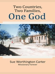 Two Countries, Two Families, One God ebook by Sue Worthington Carter