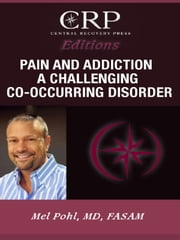 Pain and Addiction: A Challenging Co-Occurring Disorder ebook by Mel Pohl