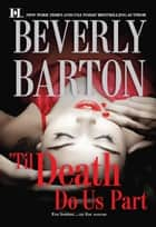'Til Death Do Us Part: Blackwood's Woman\Roarke's Wife ebook by Beverly Barton