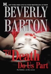 'Til Death Do Us Part: Blackwood's Woman\Roarke's Wife - Blackwood's Woman\Roarke's Wife ebook by Beverly Barton