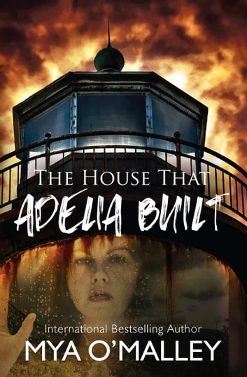 The House that Adelia Built ebook by Mya O'Malley