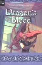 Dragon's Blood - The Pit Dragon Chronicles, Volume One ebook by Jane Yolen