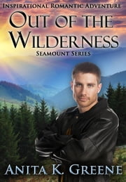 Out of the Wilderness - Book 1 ebook by Anita K Greene