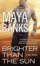Brighter Than the Sun ebook by Maya Banks