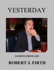 Yesterday ebook by Robert J. Firth