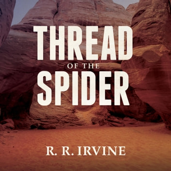 Thread of the Spider audiobook by Robert R. Irvine