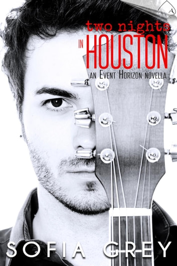 Two Nights in Houston - Event Horizon ebook by Sofia Grey