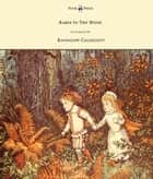 The Babes in the Wood - Illustrated by Randolph Caldecott ebook by Randolph Caldecott
