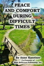 Peace and Comfort During Difficult Times ebook by Anne Kaestner