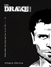 The Drake Files ebook by Cengiz Dervis