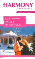 Party di Natale - Harmony Collezione ebook by Carole Mortimer