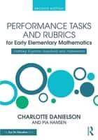 Performance Tasks and Rubrics for Early Elementary Mathematics ebook by Pia Hansen