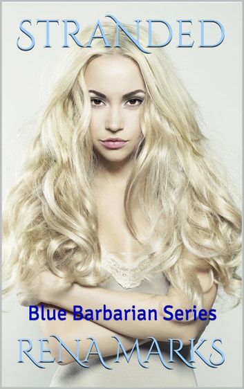 Stranded - Blue Barbarian Series, #2 ebook by Rena Marks