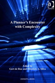 A Planner's Encounter with Complexity ebook by Dr Elisabete A Silva,Professor Gert de Roo