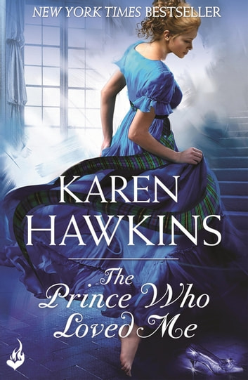 The Prince Who Loved Me: Princes of Oxenburg 1 ebook by Karen Hawkins