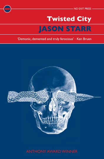Twisted City - A Dark Domestic Thriller ebook by Jason Starr
