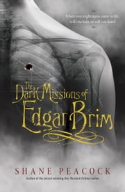 The Dark Missions of Edgar Brim: The Undead ebook by Shane Peacock