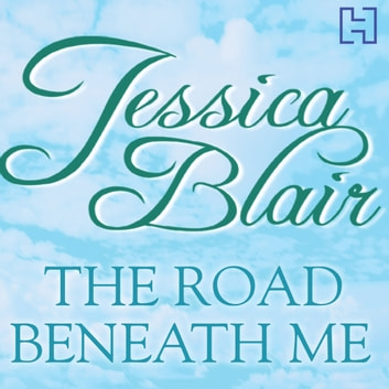 The Road Beneath Me audiobook by Jessica Blair
