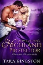 Lady Evelyn's Highland Protector ebook by Tara Kingston