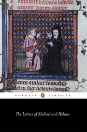 The Letters of Abelard and Heloise ebook by Peter Abelard, Michael Clanchy, Betty Radice