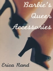 Barbie's Queer Accessories ebook by Erica Rand