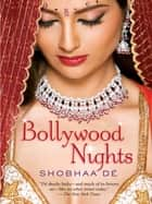 Bollywood Nights ebook by Shobhaa De