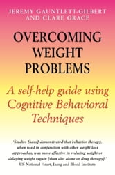Overcoming Weight Problems ebook by Jeremy Gauntlett-Gilbert,Clare Grace