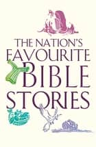 The Nation's Favourite Bible Stories ebook by Bible Society