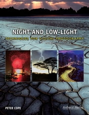 Night and Low-Light Techniques for Digital Photography ebook by Peter Cope