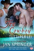 Tre Cowboy Tutti Per Lei - Cowboys Online, #2 ebook by Jan Springer