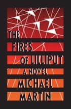 The Fires of Lilliput ebook by Michael Martin