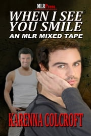 When I See You Smile ebook by Karenna Colcroft