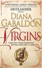 Virgins - An Outlander Short Story ebook by Diana Gabaldon