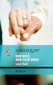 New Boss, New-Year Bride ebook by Lucy Clark