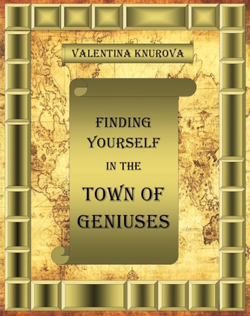 Finding Yourself in the Town of Geniuses ekitaplar by Valentina Knurova