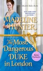 The Most Dangerous Duke in London (Kobo Exclusive) ebook by Madeline Hunter
