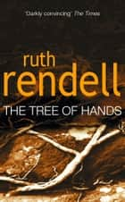 Tree Of Hands ebook by Ruth Rendell