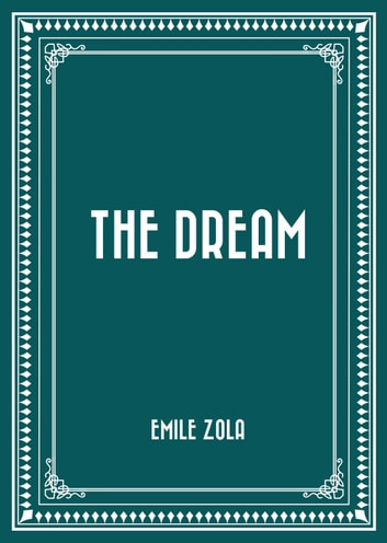 The Dream ebook by Emile Zola