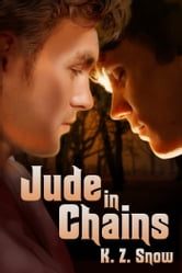 Jude in Chains ebook by K.Z. Snow