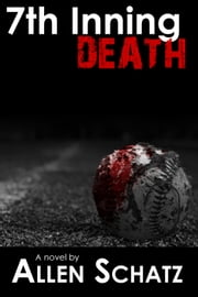 7th Inning Death ebook by Allen Schatz