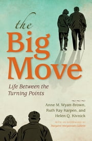 The Big Move - Life Between the Turning Points ebook by Ruth Ray Karpen,Helen Q. Kivnick,Margaret M. Gullette,Anne M. Wyatt-Brown