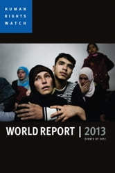 World Report 2013 - Events of 2012 ebook by Human Rights Watch