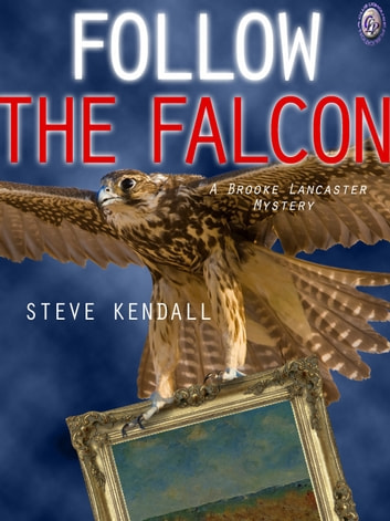 FOLLOW THE FALCON ebook by Steve Kendall