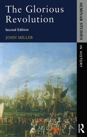 Glorious Revolution, The ebook by John Miller
